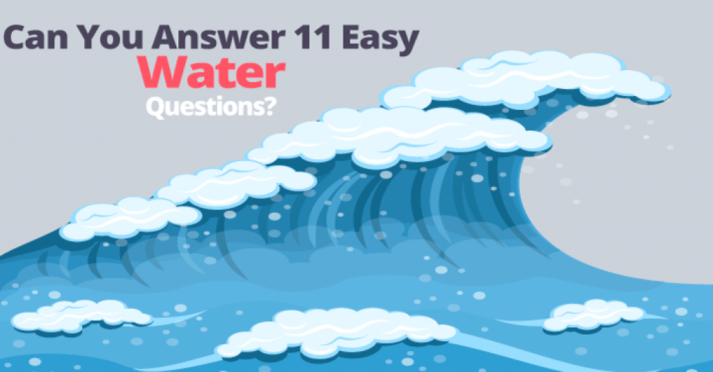 quizwow - Can You Answer 11 Easy Questions About Water?