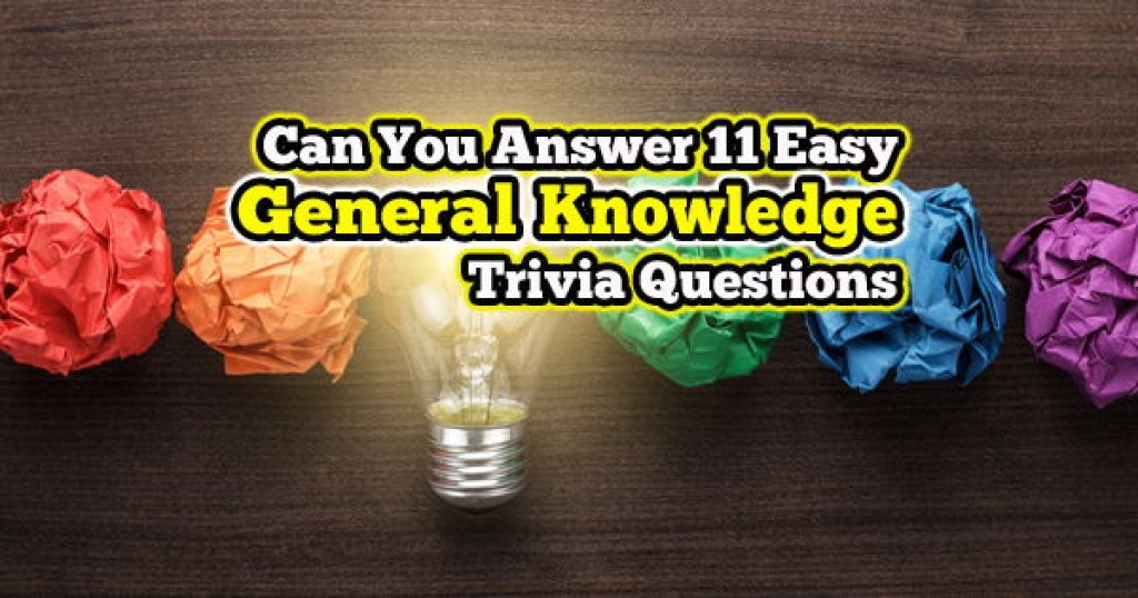 quizwow - Can You Answer 11 Easy General Knowledge Trivia Questions?